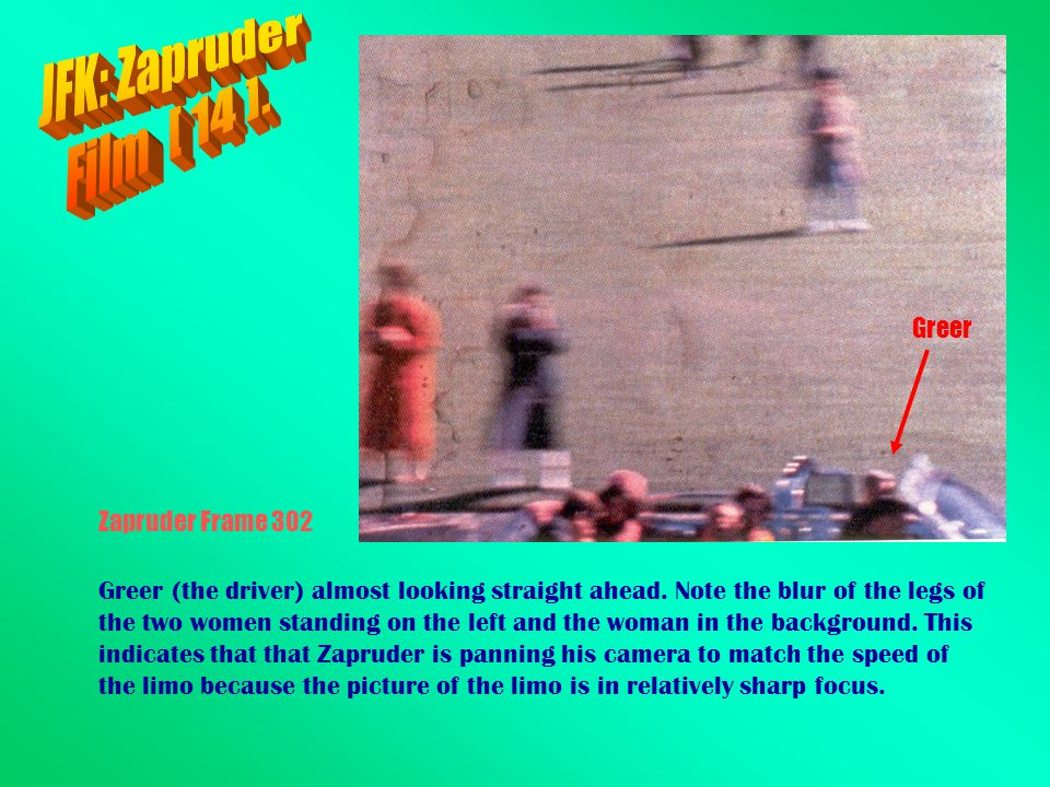 JFK: Zapruder Film [ 14 ]. Greer Zapruder Frame 302